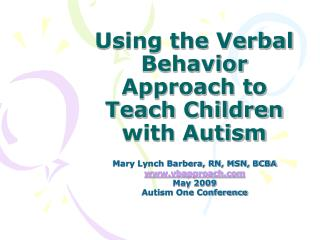 Using the Verbal Behavior Approach to Teach Children with Autism