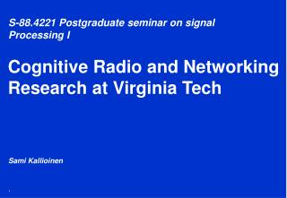Cognitive Radio and Networking Research at Virginia Tech