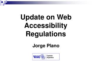 Update on Web Accessibility Regulations    Jorge Plano
