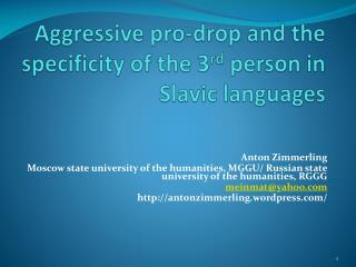 Aggressive pro-drop and the specificity of the 3 rd  person in Slavic languages