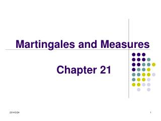 Martingales and Measures Chapter 21