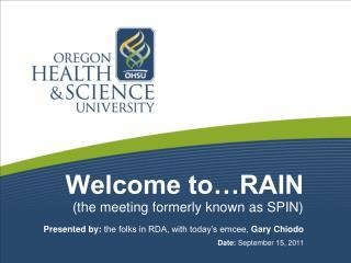 Welcome to…RAIN