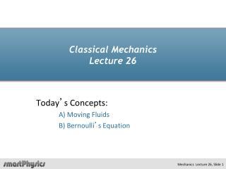 Classical Mechanics Lecture 26