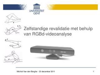 Zelfstandige revalidatie met behulp van RGBd-videoanalyse