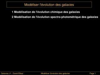 Modéliser l'évolution des galaxies
