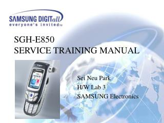 SGH-E850  SERVICE TRAINING MANUAL