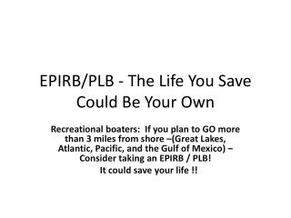 EPIRB/PLB - The Life You Save Could Be Your Own