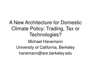 A New Architecture for Domestic Climate Policy: Trading, Tax or Technologies?