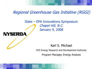 Karl S. Michael NYS Energy Research and Development Authority Program Manager, Energy Analysis