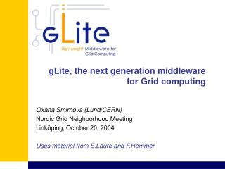 gLite, the next generation middleware for Grid computing