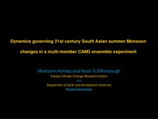 Moetasim Ashfaq and Noah S Diffenbaugh Purdue Climate Change Research Centre and