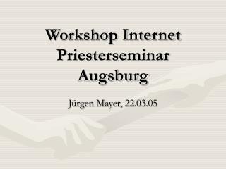Workshop Internet Priesterseminar Augsburg