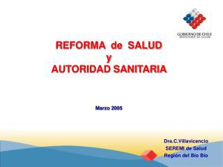 REFORMA  de  SALUD  y AUTORIDAD SANITARIA