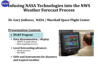 Presentation Content: SPoRT Program Data dissemination / display AWIPS II applications