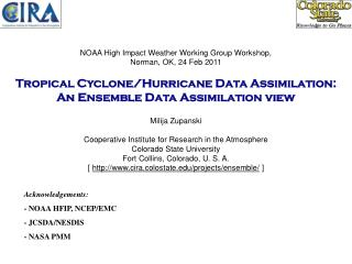 Acknowledgements: - NOAA HFIP, NCEP/EMC - JCSDA/NESDIS - NASA PMM