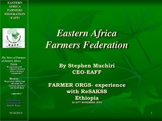 Vision '' Prosperous and cohesive Eastern Africa farmers community� Mission