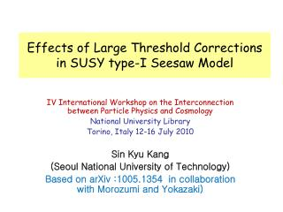 Effects of Large Threshold Corrections in SUSY type-I Seesaw Model
