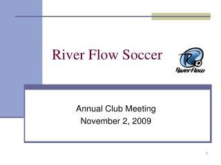 River Flow Soccer