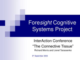 Fore sight  Cognitive Systems Project