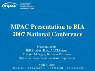MPAC Presentation to BIA 2007 National Conference