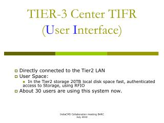 TIER-3 Center TIFR ( U ser  I nterface)