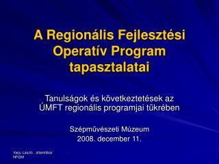 A Regionális Fejlesztési Operatív Program tapasztalatai