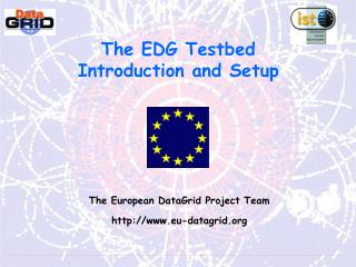 The EDG Testbed Introduction and Setup
