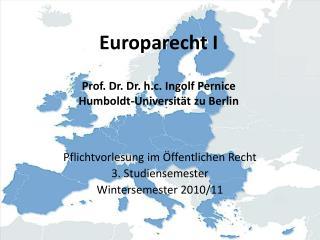 Pflichtvorlesung im Öffentlichen Recht 3. Studiensemester Wintersemester 2010/11