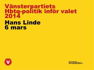 Vänsterpartiet vansterpartiet.se Hans.linde@riksdagen.se