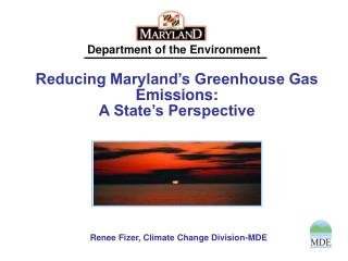 Reducing Maryland�s Greenhouse Gas Emissions: A State�s Perspective
