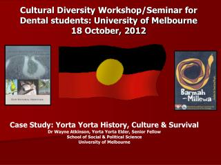 Cultural Diversity Workshop/Seminar for Dental students: University of Melbourne 18 October, 2012