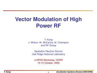Vector Modulation of High Power RF