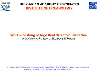 WEB publishing of Argo float data from Black Sea A. Stefanov ,  A. Palazov, V. Slabakova, E.Peneva