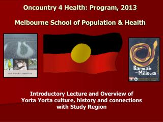 Oncountry 4  Health: Program , 2013 Melbourne School of Population & Health