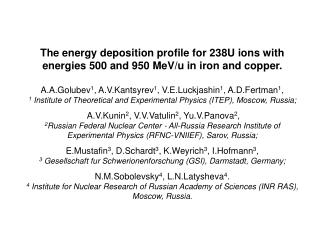 The energy deposition profile for 238U ions with energies 500 and 950 MeV/u in iron and copper.