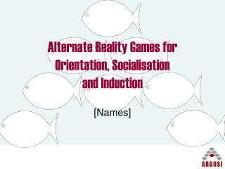 Alternate Reality Games for Orientation, Socialisation and Induction