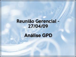 Reunião Gerencial – 27/04/09