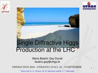 Single Diffractive Higgs Production at the LHC *