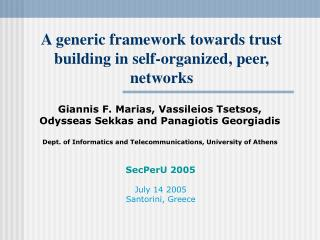 A generic framework towards trust building in self-organized, peer, networks