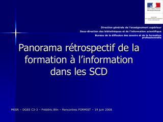 Panorama rétrospectif de la formation à l'information dans les SCD