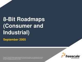 8-Bit Roadmaps (Consumer and Industrial)