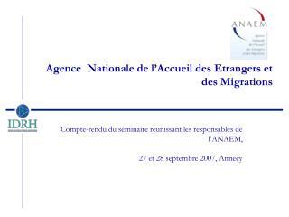 Agence  Nationale de l�Accueil des Etrangers et des Migrations
