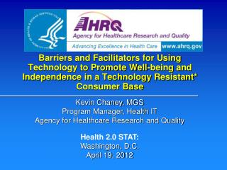 Kevin Chaney, MGS Program Manager, Health IT Agency for Healthcare Research and Quality