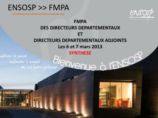 ENSOSP >> FMPA UN RENDEZ-VOUS D�DI� AUX DIRECTEURS DES SDIS