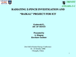 "RADIATING Z-PINCH INVESTIGATION AND  ""BAIKAL"" PROJECT FOR ICF"
