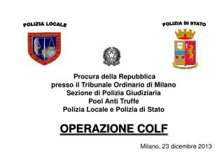 Procura della Repubblica presso il Tribunale Ordinario di Milano Sezione di Polizia Giudiziaria