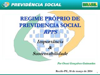 REGIME PRÓPRIO DE PREVIDENCIA SOCIAL RPPS Importância  &  Sustentabilidade