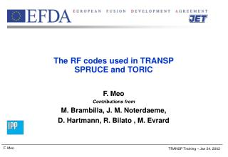 The RF codes used in TRANSP SPRUCE and TORIC