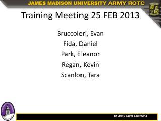 Training Meeting 25 FEB 2013