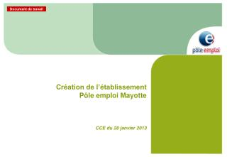 Cr�ation de l��tablissement  P�le emploi Mayotte